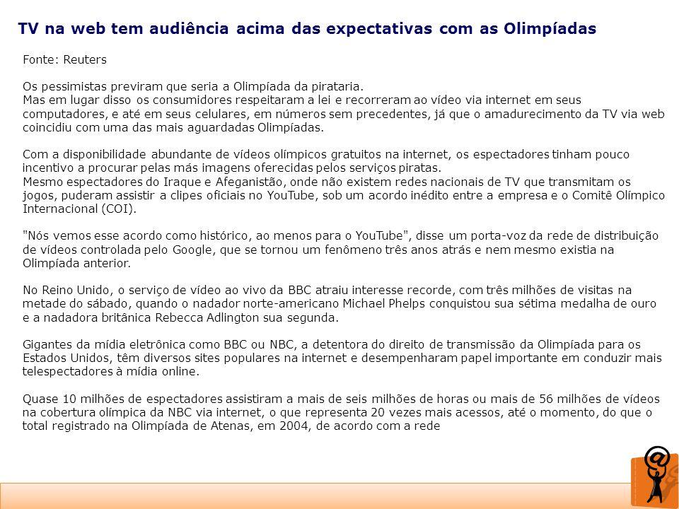 TV na web tem audiência acima das expectativas com as Olimpíadas Fonte: Reuters Os pessimistas previram que seria a Olimpíada da pirataria. Mas em lug
