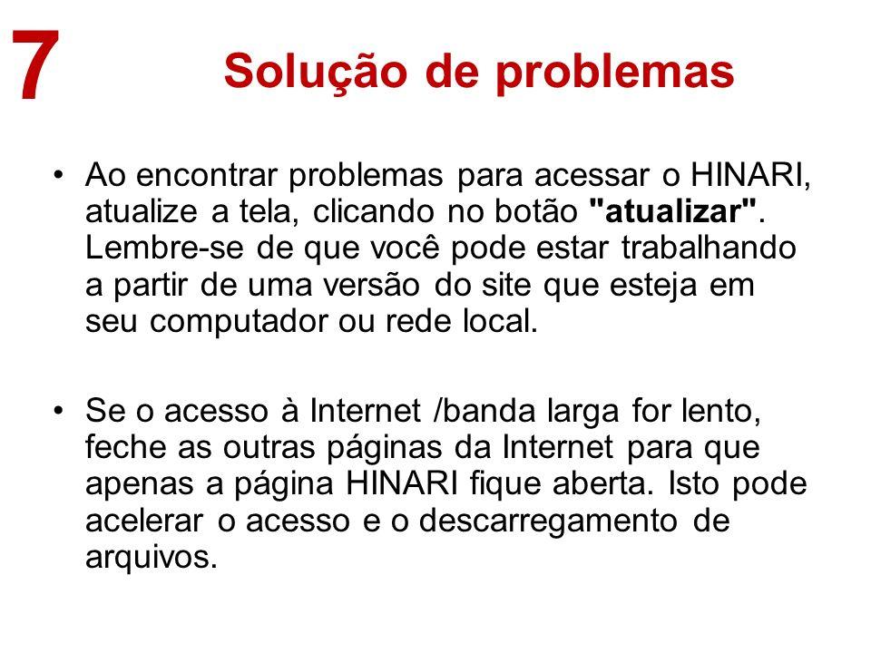 Solução de problemas Ao encontrar problemas para acessar o HINARI, atualize a tela, clicando no botão atualizar .