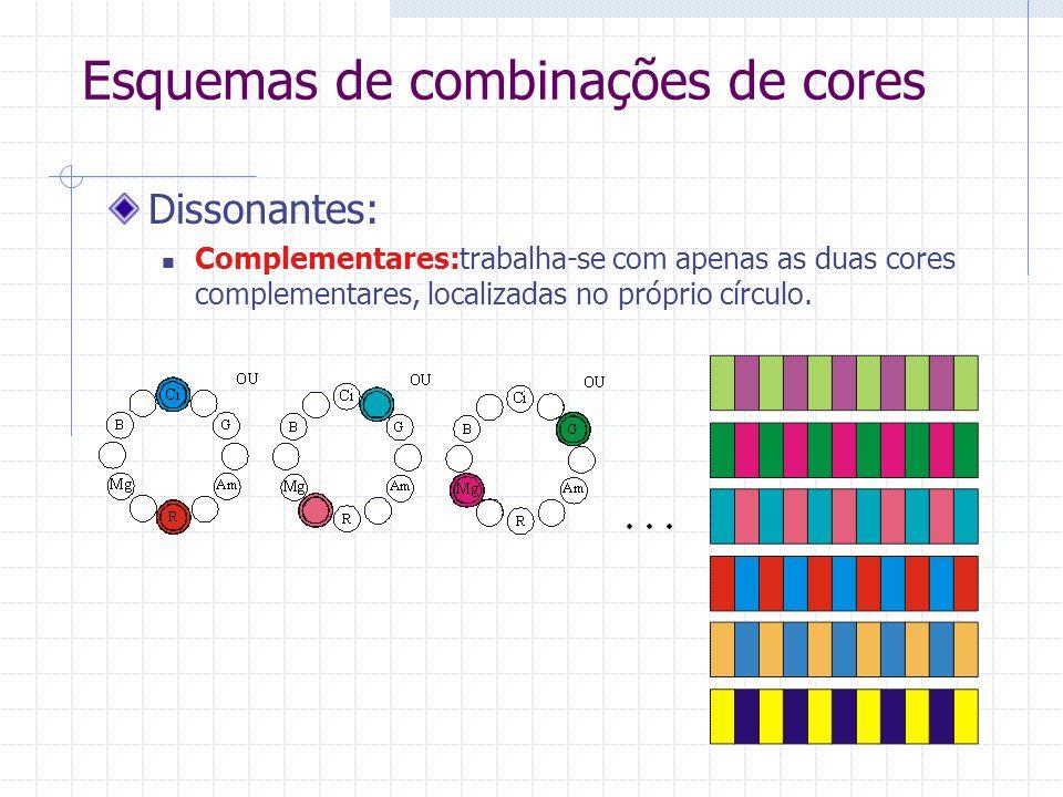 Esquemas de combinações de cores Dissonantes: Complementares:trabalha-se com apenas as duas cores complementares, localizadas no próprio círculo.
