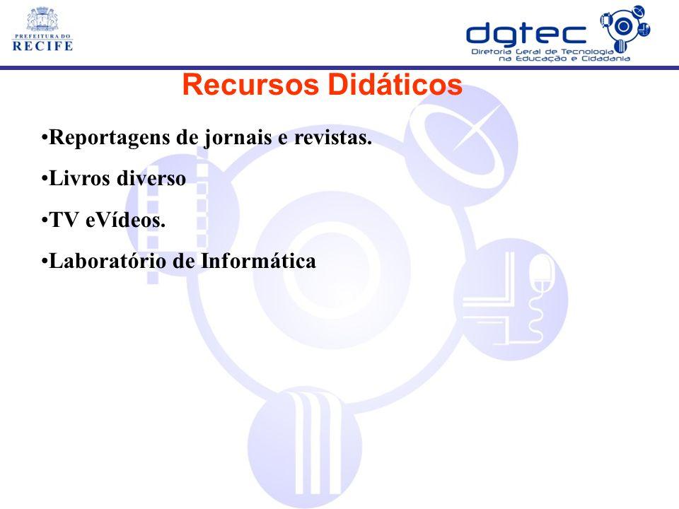 Recursos Didáticos Reportagens de jornais e revistas.