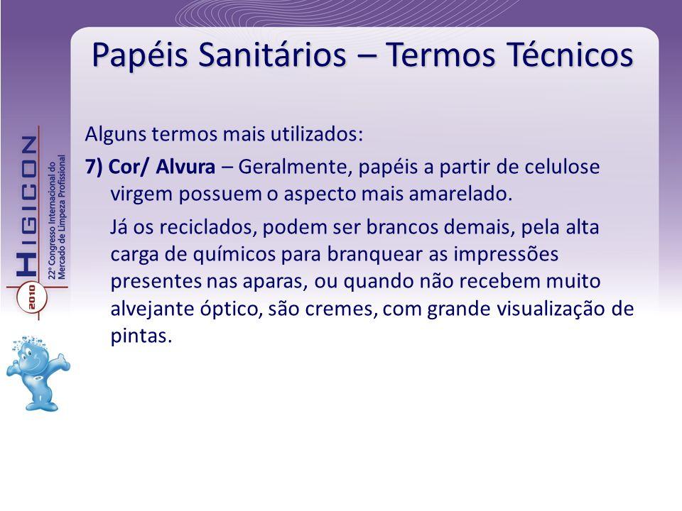 Papéis Sanitários – Termos Técnicos Alguns termos mais utilizados: 7) Cor/ Alvura – Geralmente, papéis a partir de celulose virgem possuem o aspecto m