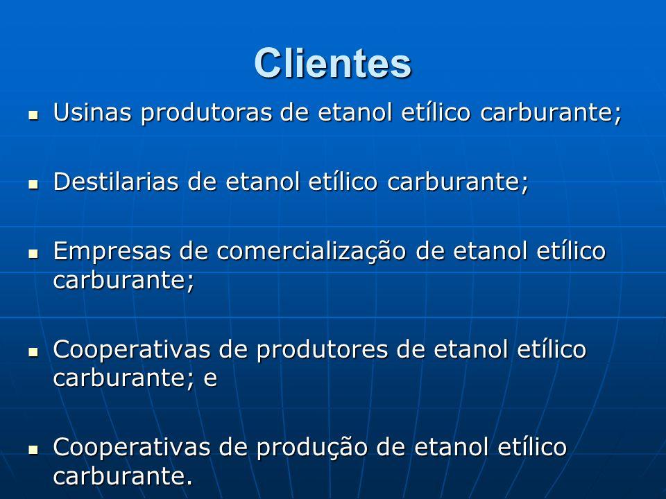 Clientes Usinas produtoras de etanol etílico carburante; Usinas produtoras de etanol etílico carburante; Destilarias de etanol etílico carburante; Des