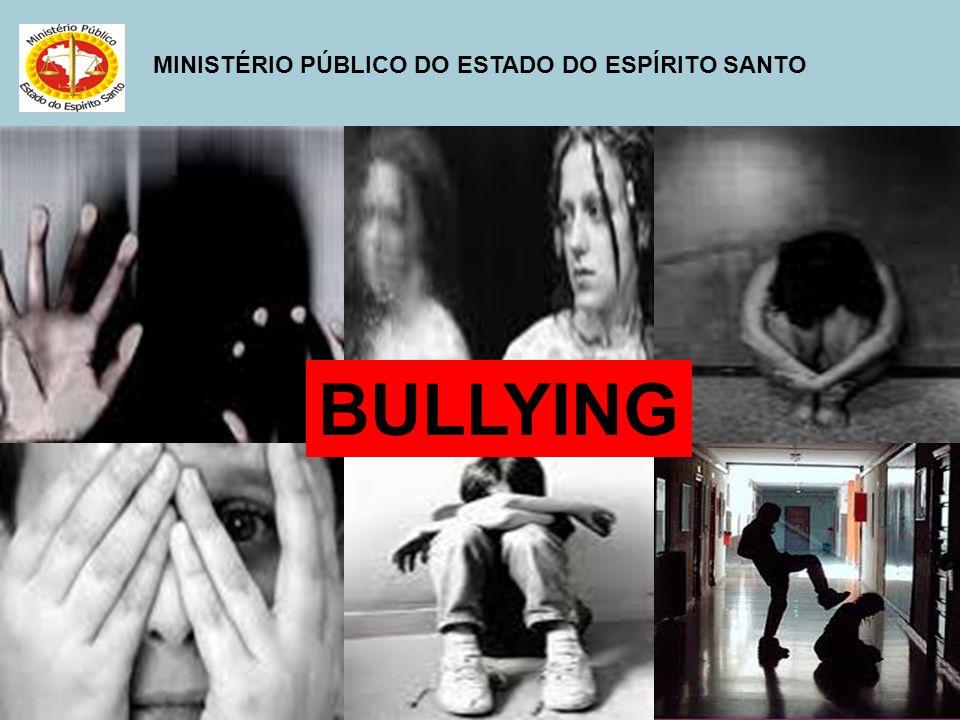 MINISTÉRIO PÚBLICO DO ESTADO DO ESPÍRITO SANTO É fundamental ter em mente que o bullying é um problema público, de forma que todos nós somos responsáveis por retirar do isolamento as crianças e adolescentes sujeitos a este tipo de violência.