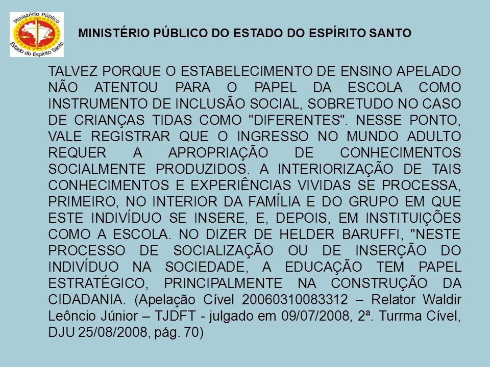MINISTÉRIO PÚBLICO DO ESTADO DO ESPÍRITO SANTO TALVEZ PORQUE O ESTABELECIMENTO DE ENSINO APELADO NÃO ATENTOU PARA O PAPEL DA ESCOLA COMO INSTRUMENTO D