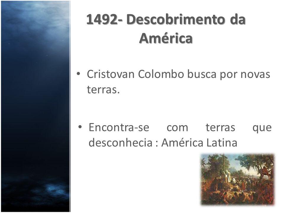 Cristovan Colombo busca por novas terras. Encontra-se com terras que desconhecia : América Latina