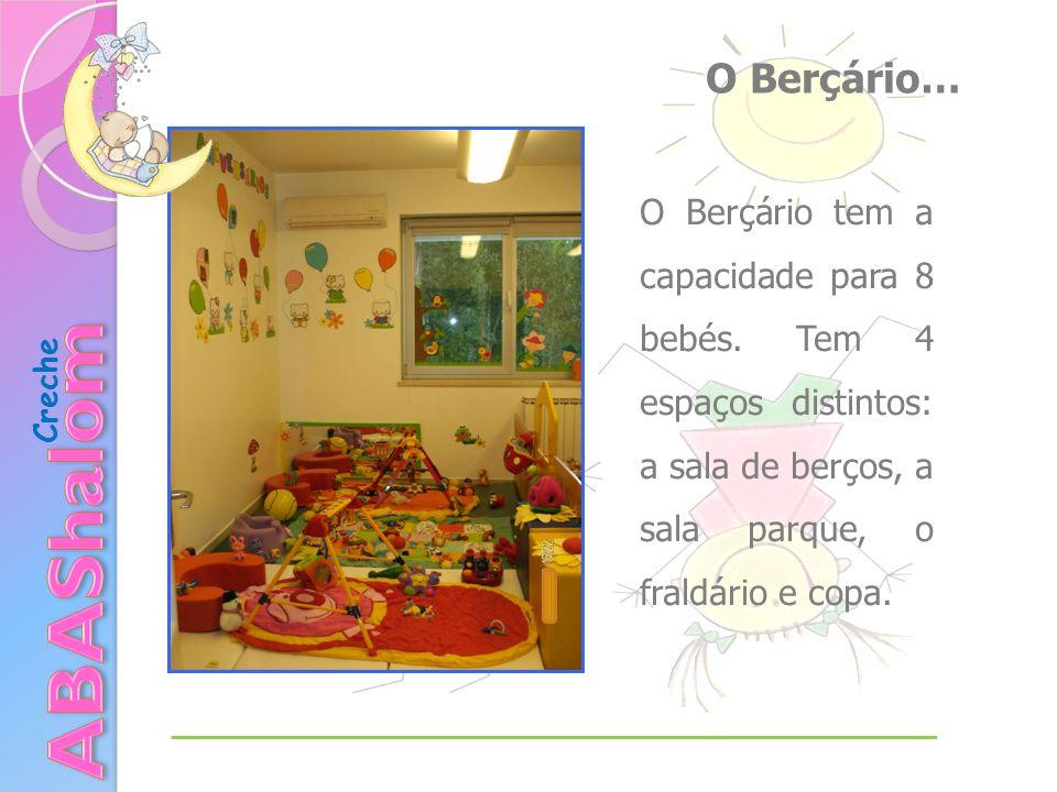 Creche O Berçário… O Berçário tem a capacidade para 8 bebés. Tem 4 espaços distintos: a sala de berços, a sala parque, o fraldário e copa.