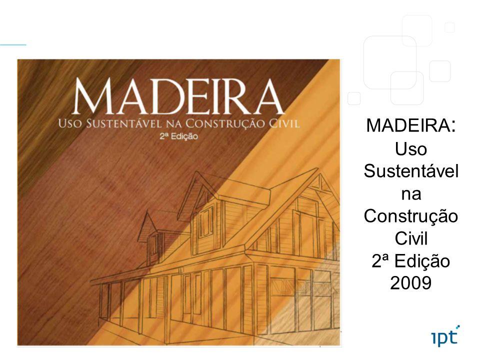 MADEIRA : Uso Sustentável na Construção Civil 2ª Edição 2009