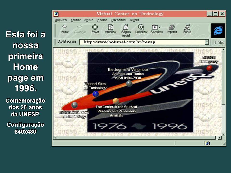 Esta foi a nossa primeira Home page em 1996. Comemoração dos 20 anos da UNESP. Configuração 640x480 Esta foi a nossa primeira Home page em 1996. Comem