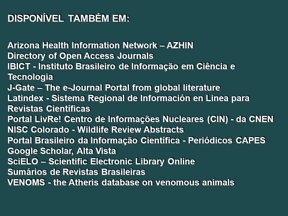 DISPONÍVEL TAMBÉM EM: Arizona Health Information Network – AZHIN Directory of Open Access Journals IBICT - Instituto Brasileiro de Informação em Ciênc