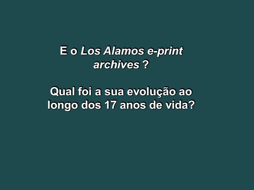 E o Los Alamos e-print archives ? Qual foi a sua evolução ao longo dos 17 anos de vida? E o Los Alamos e-print archives ? Qual foi a sua evolução ao l
