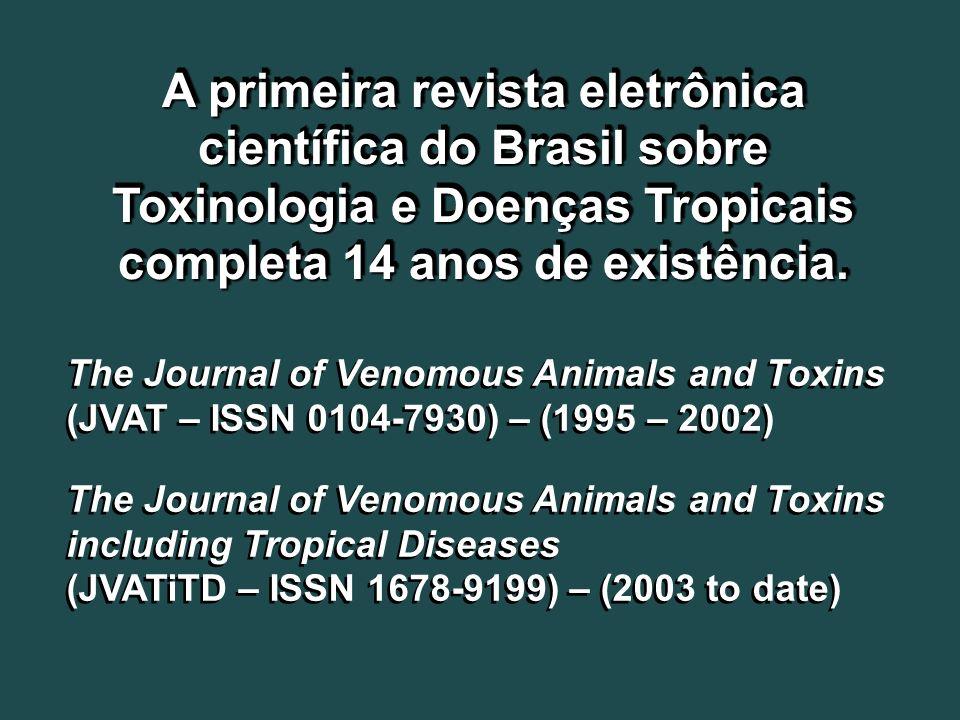 A primeira revista eletrônica científica do Brasil sobre Toxinologia e Doenças Tropicais completa 14 anos de existência. The Journal of Venomous Anima