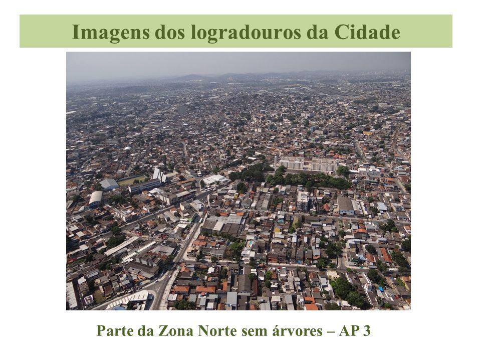 Imagens dos logradouros da Cidade Parte da Zona Norte sem árvores – AP 3