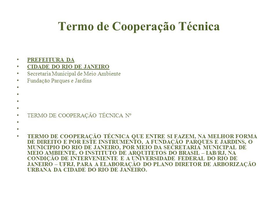 Termo de Cooperação Técnica PREFEITURA DA CIDADE DO RIO DE JANEIRO Secretaria Municipal de Meio Ambiente Fundação Parques e Jardins TERMO DE COOPERAÇÃ