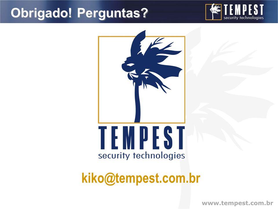 kiko@tempest.com.br Obrigado! Perguntas