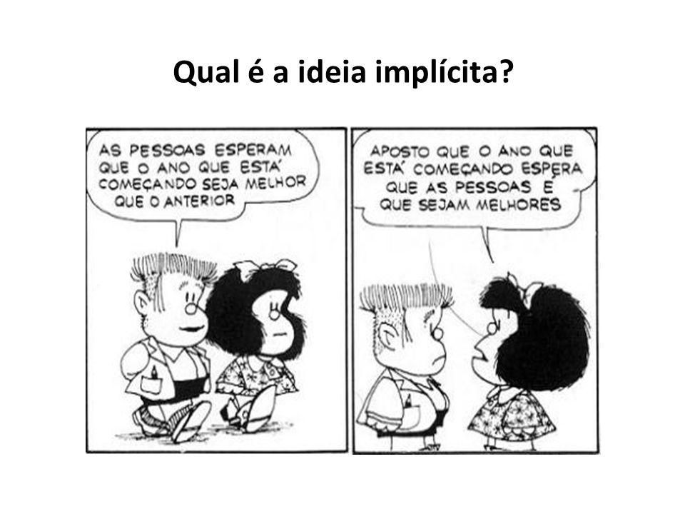 Qual é a ideia implícita?
