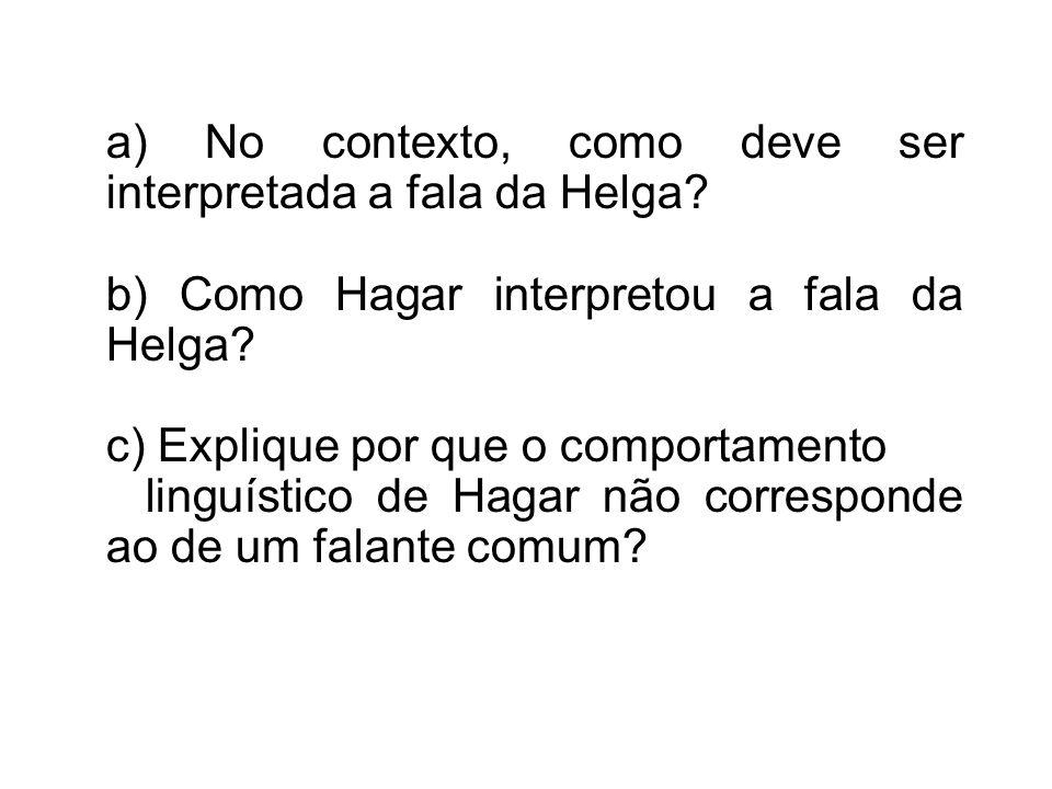 a) No contexto, como deve ser interpretada a fala da Helga.