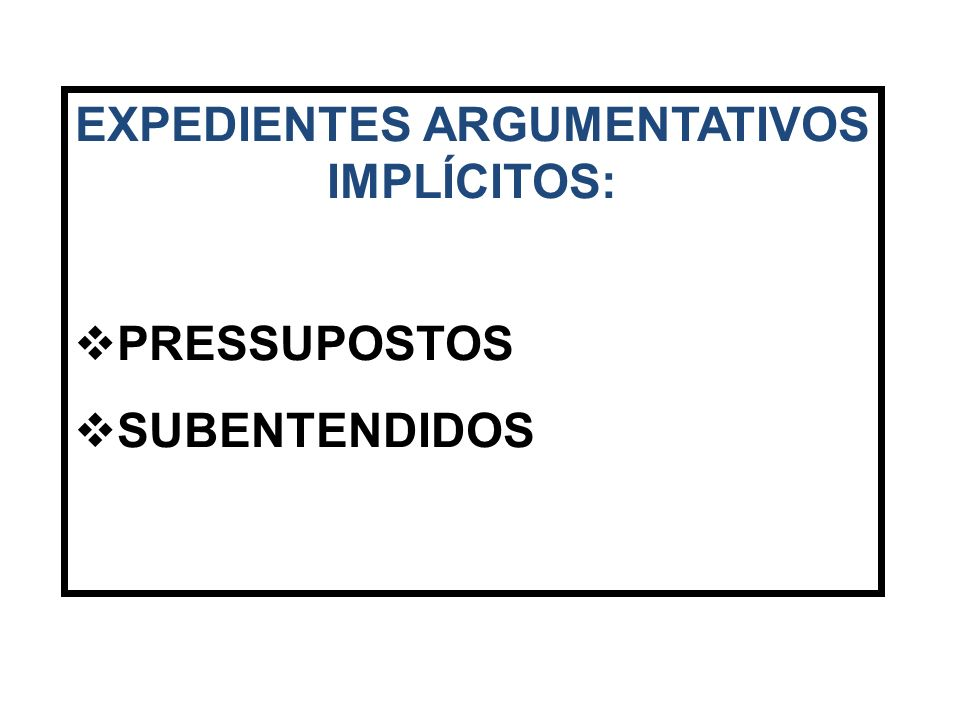 EXPEDIENTES ARGUMENTATIVOS IMPLÍCITOS: PRESSUPOSTOS SUBENTENDIDOS
