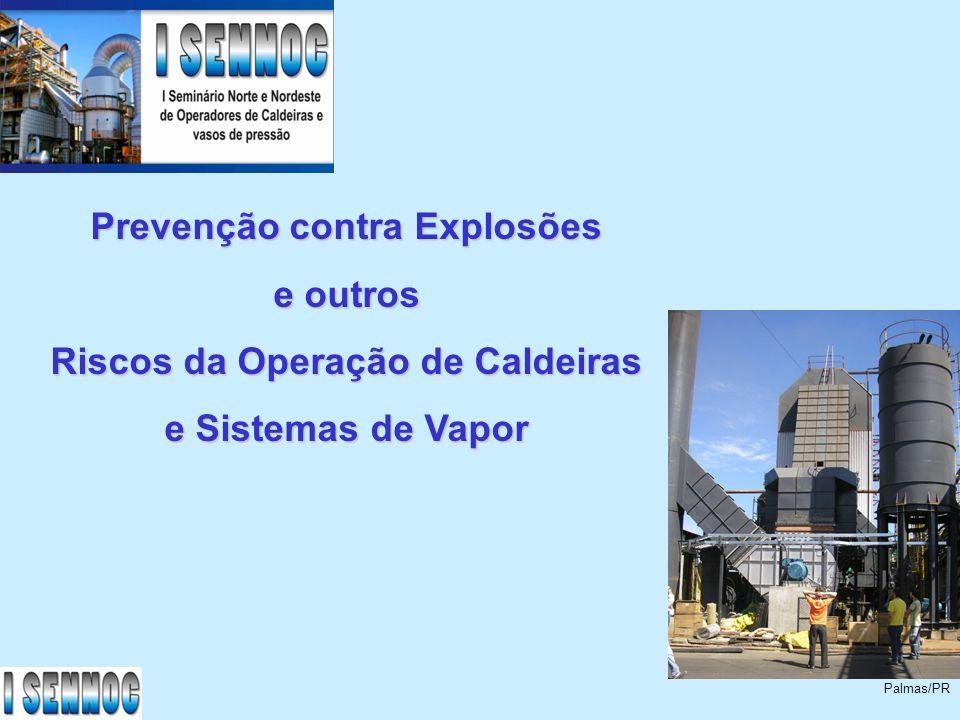 32 Na operação de caldeiras a inércia e Rotina juntas são muito perigosas...