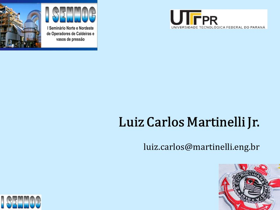 2 Luiz Carlos Martinelli Jr. luiz.carlos@martinelli.eng.br