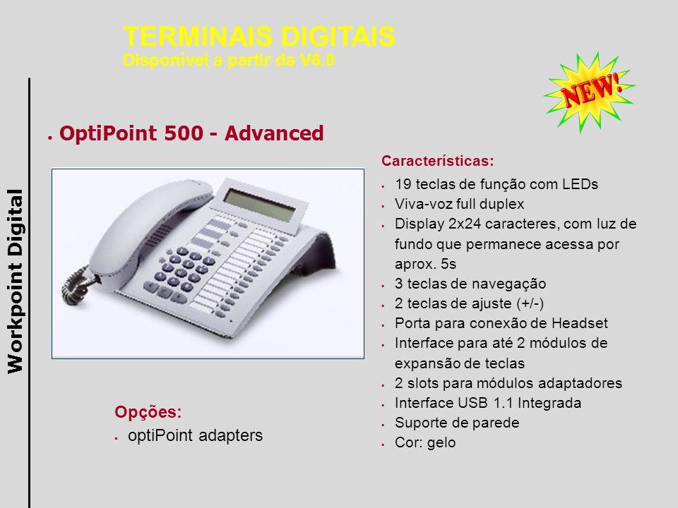 OptiPoint 500 - Advanced Características: 19 teclas de função com LEDs Viva-voz full duplex Display 2x24 caracteres, com luz de fundo que permanece ac