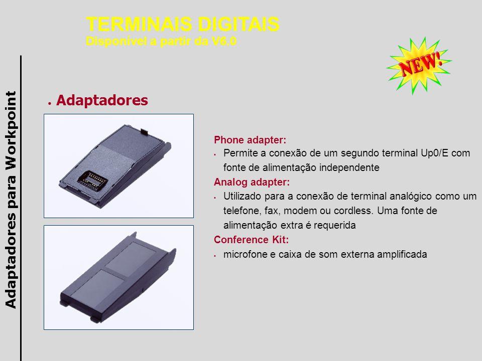 Phone adapter: Permite a conexão de um segundo terminal Up0/E com fonte de alimentação independente Analog adapter: Utilizado para a conexão de termin