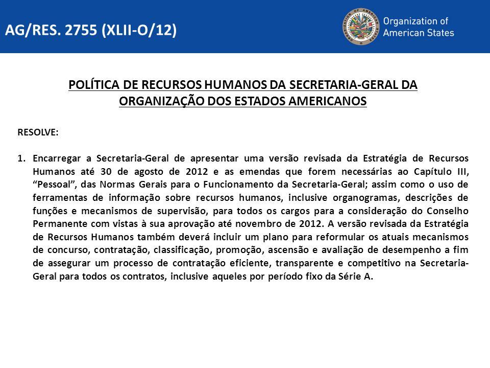 POLÍTICA DE RECURSOS HUMANOS DA SECRETARIA-GERAL DA ORGANIZAÇÃO DOS ESTADOS AMERICANOS RESOLVE: 1.Encarregar a Secretaria-Geral de apresentar uma vers