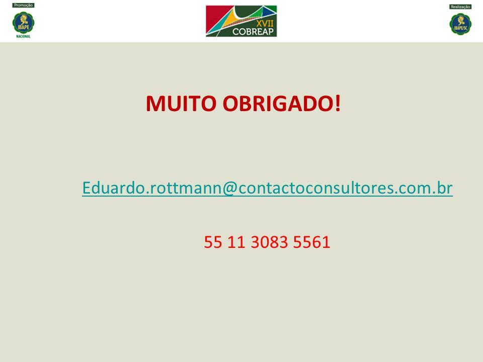 MUITO OBRIGADO! Eduardo.rottmann@contactoconsultores.com.br 55 11 3083 5561