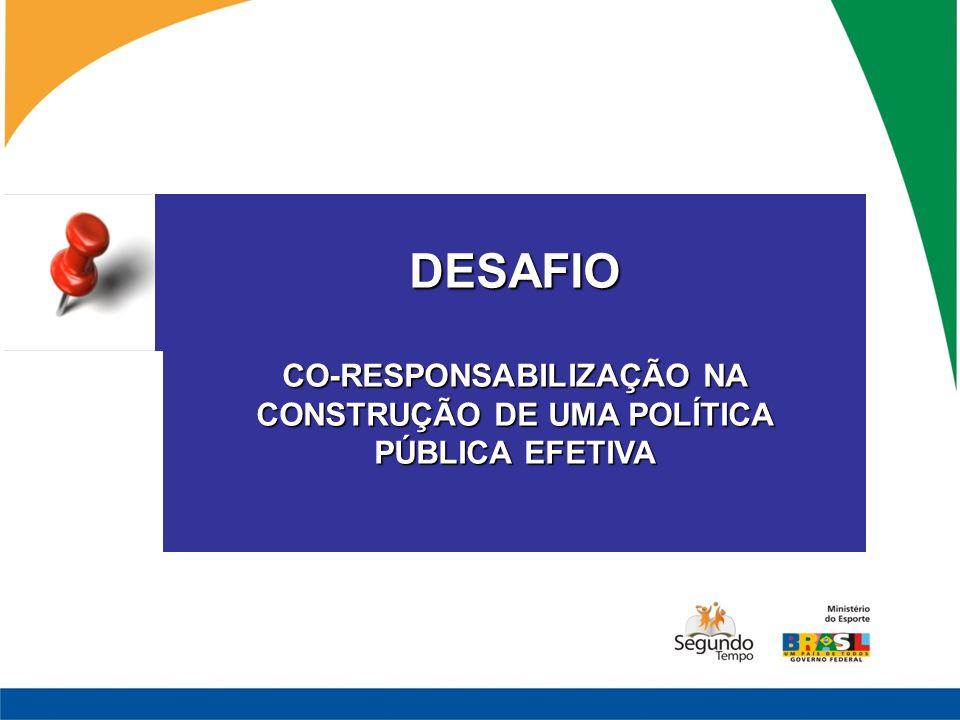 DESAFIO CO-RESPONSABILIZAÇÃO NA CONSTRUÇÃO DE UMA POLÍTICA PÚBLICA EFETIVA