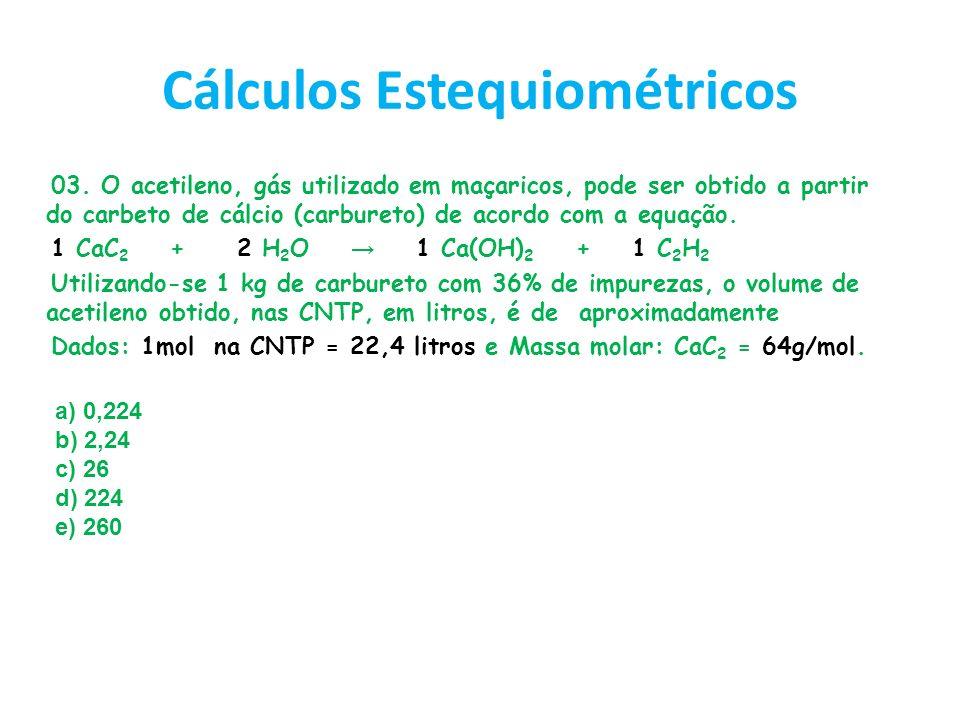 Cálculos Estequiométricos 03. O acetileno, gás utilizado em maçaricos, pode ser obtido a partir do carbeto de cálcio (carbureto) de acordo com a equaç