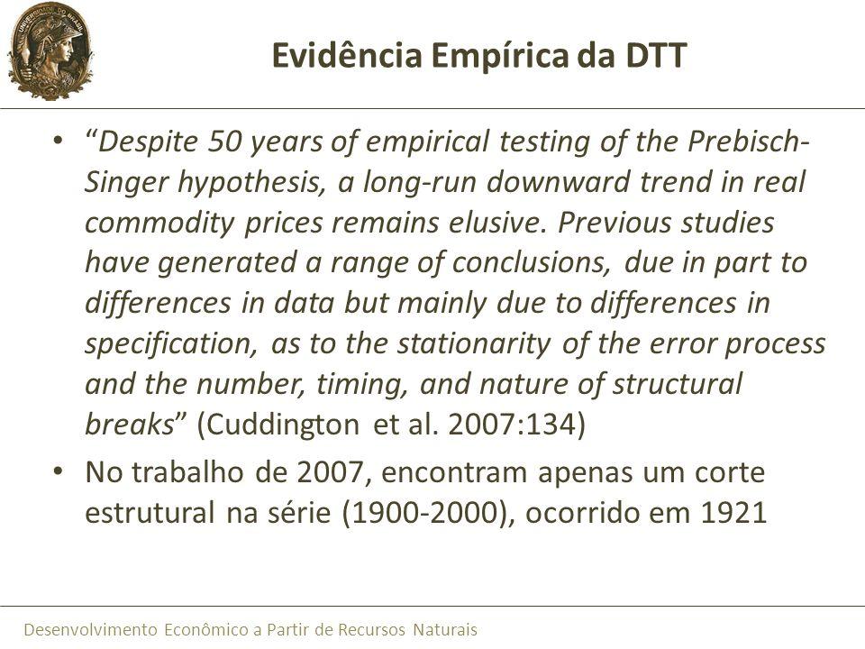 Desenvolvimento Econômico a Partir de Recursos Naturais Evidência Empírica da DTT Despite 50 years of empirical testing of the Prebisch- Singer hypoth