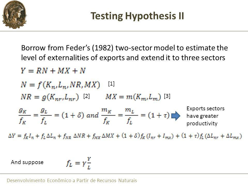 Desenvolvimento Econômico a Partir de Recursos Naturais Testing Hypothesis II Borrow from Feders (1982) two-sector model to estimate the level of exte