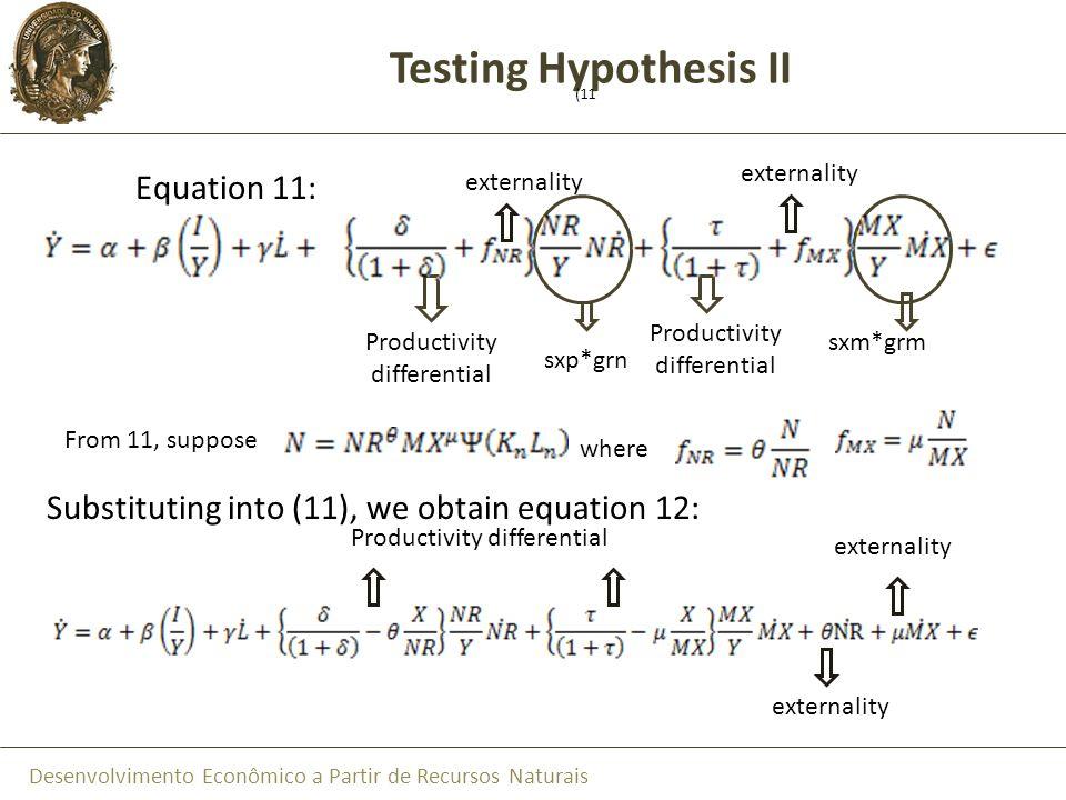 Desenvolvimento Econômico a Partir de Recursos Naturais Testing Hypothesis II (11 Equation 11: Substituting into (11), we obtain equation 12: From 11,