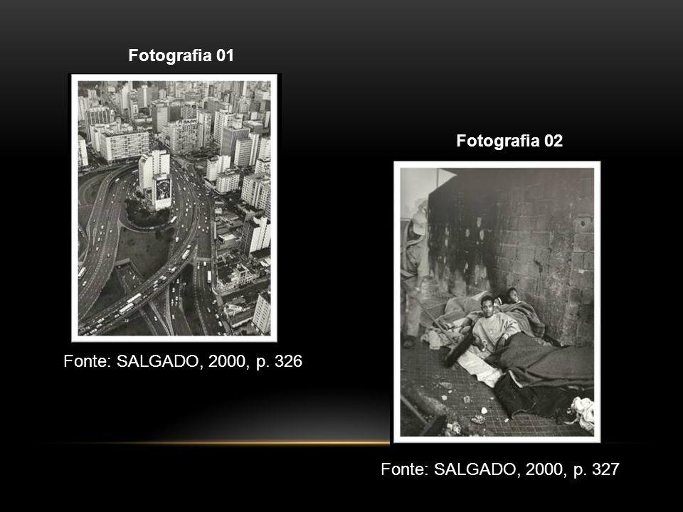 Fotografia 01 Fotografia 02 Fonte: SALGADO, 2000, p. 326 Fonte: SALGADO, 2000, p. 327