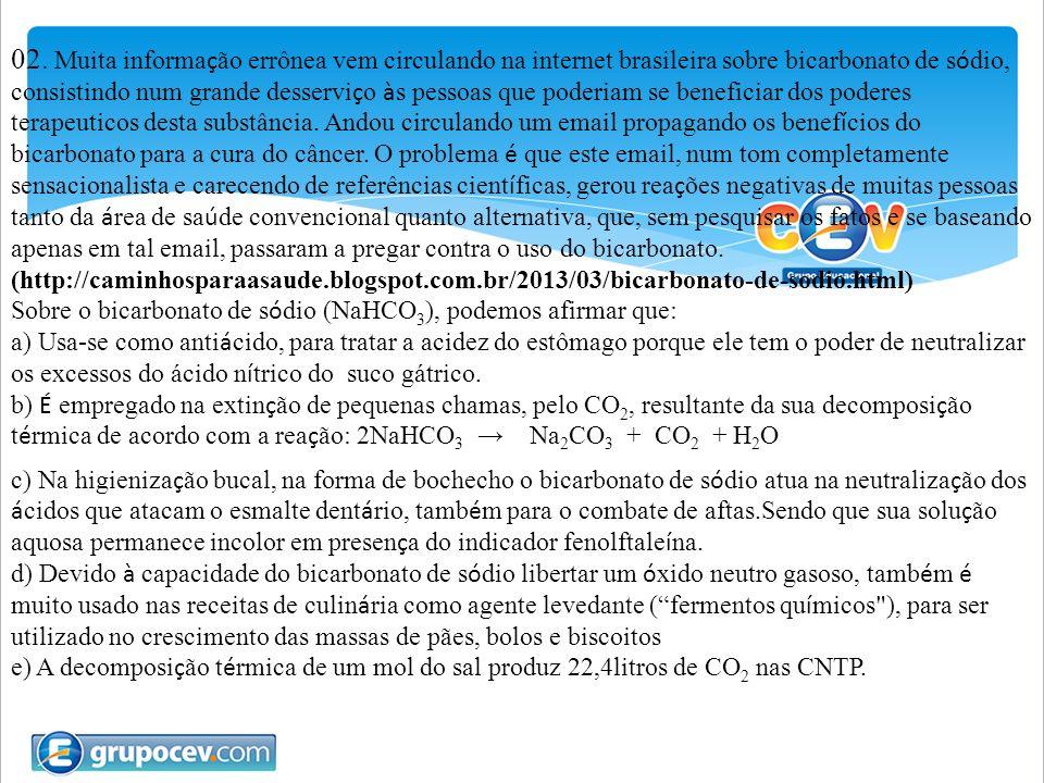 02. Muita informa ç ão errônea vem circulando na internet brasileira sobre bicarbonato de s ó dio, consistindo num grande desservi ç o à s pessoas que
