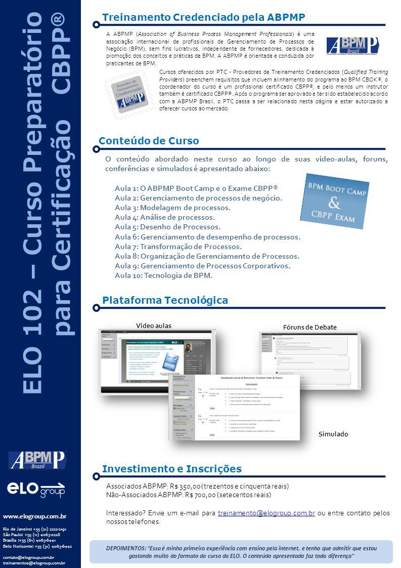 www.elogroup.com.br Rio de Janeiro: +55 (21) 2222-2191 São Paulo: +55 (11) 4063-0228 Brasília :+55 (61) 4063-6441 Belo Horizonte: +55 (31) 4063-6442 c
