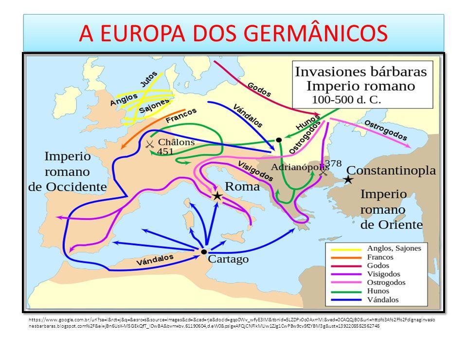A EUROPA DOS GERMÂNICOS https://www.google.com.br/url?sa=i&rct=j&q=&esrc=s&source=images&cd=&cad=rja&docid=gqo0Wv_wfyE3IM&tbnid=5LZDPx0o0AxrrM:&ved=0C