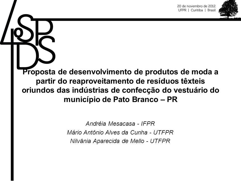 Realização Proposta de desenvolvimento de produtos de moda a partir do reaproveitamento de resíduos têxteis oriundos das indústrias de confecção do vestuário do município de Pato Branco – PR