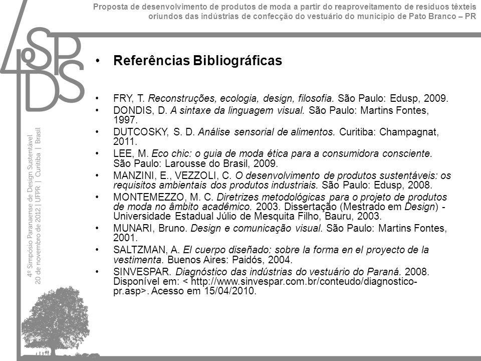 Referências Bibliográficas FRY, T.Reconstruções, ecologia, design, filosofia.