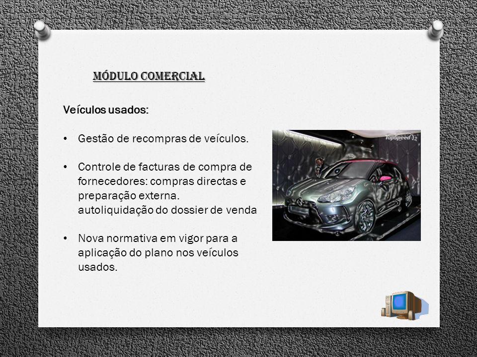 Módulo Comercial Veículos usados: Gestão de recompras de veículos. Controle de facturas de compra de fornecedores: compras directas e preparação exter