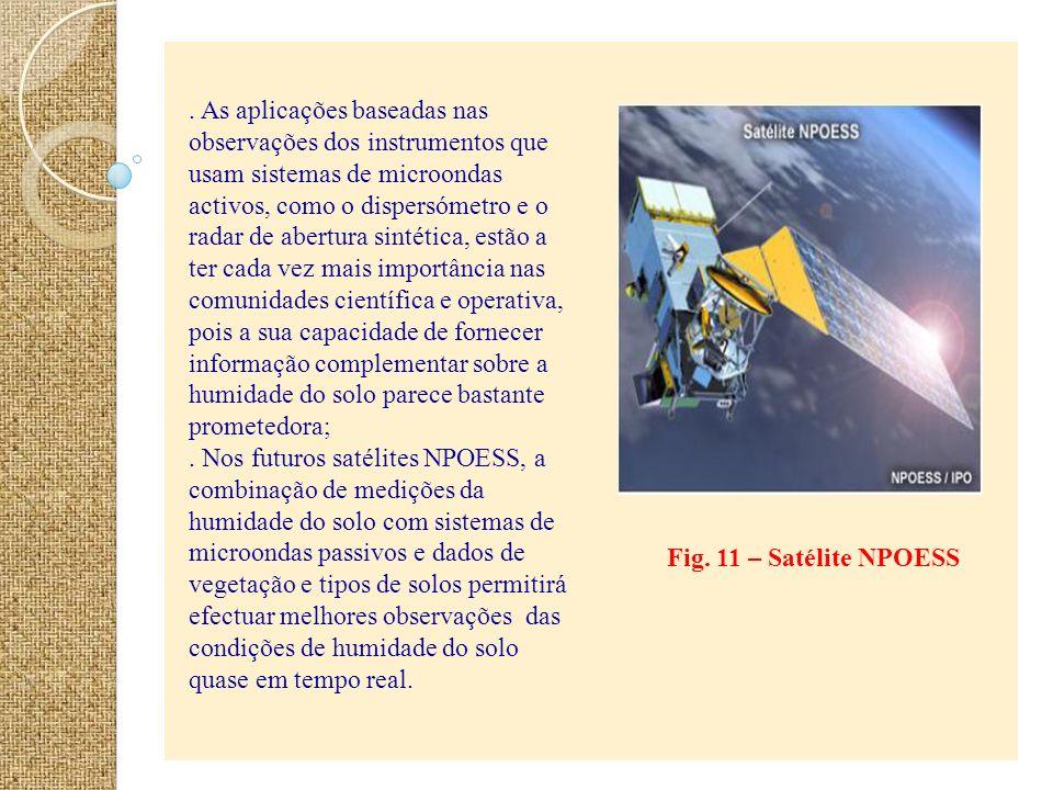 Fig. 11 – Satélite NPOESS. As aplicações baseadas nas observações dos instrumentos que usam sistemas de microondas activos, como o dispersómetro e o r