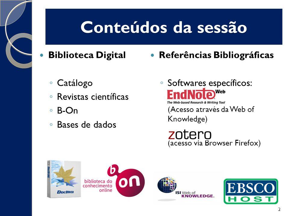 Bases de dados acessíveis via B-On Bases multidisciplinares: Science Direct (Elsevier), Web of Science, etc.