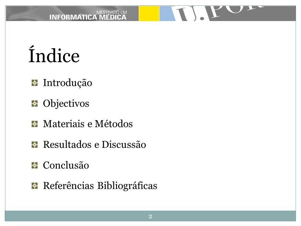 2 Índice Introdução Objectivos Materiais e Métodos Resultados e Discussão Conclusão Referências Bibliográficas