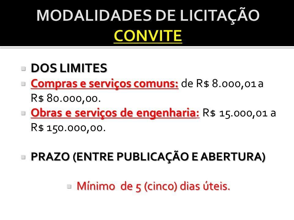 DOS LIMITES DOS LIMITES Compras e serviços comuns: Compras e serviços comuns: de R$ 8.000,01 a R$ 80.000,00. Obras e serviços de engenharia Obras e se