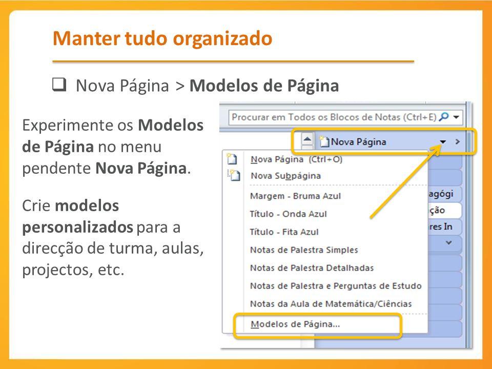 Manter tudo organizado Nova Página > Modelos de Página Experimente os Modelos de Página no menu pendente Nova Página.