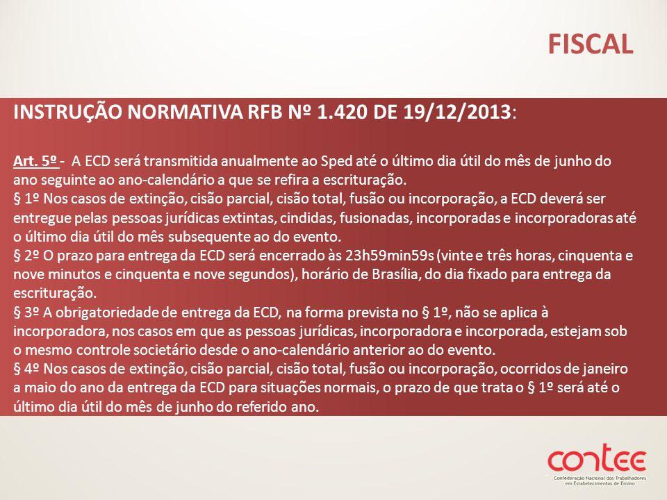 INSTRUÇÃO NORMATIVA RFB Nº 1.420 DE 19/12/2013: Art. 5º - A ECD será transmitida anualmente ao Sped até o último dia útil do mês de junho do ano segui
