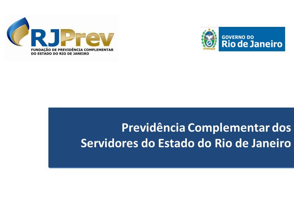 Previdência Complementar dos Servidores do Estado do Rio de Janeiro Previdência Complementar dos Servidores do Estado do Rio de Janeiro