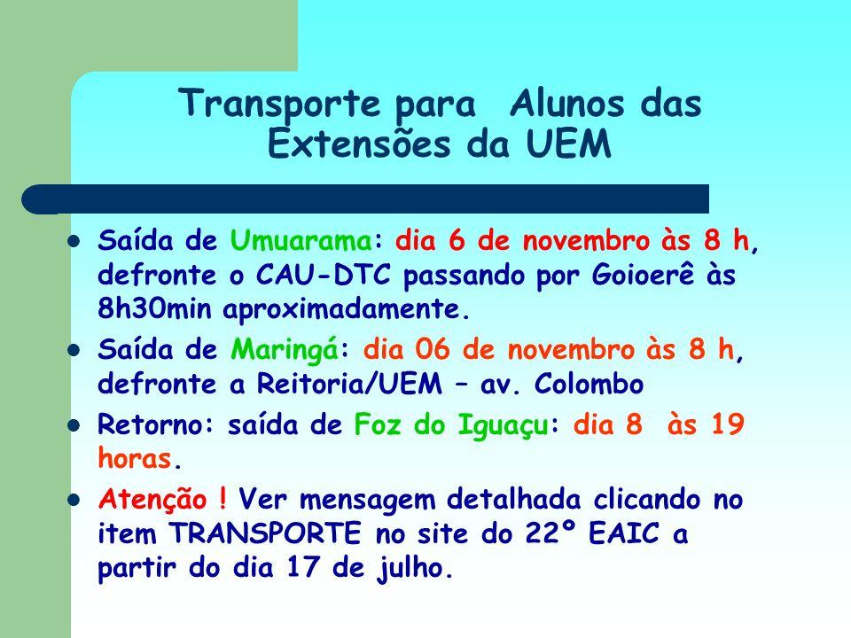Transporte para Alunos das Extensões da UEM Saída de Umuarama: dia 6 de novembro às 8 h, defronte o CAU-DTC passando por Goioerê às 8h30min aproximada