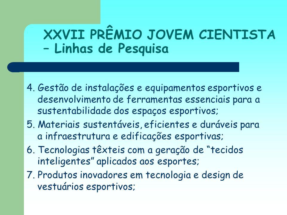XXVII PRÊMIO JOVEM CIENTISTA – Linhas de Pesquisa 4. Gestão de instalações e equipamentos esportivos e desenvolvimento de ferramentas essenciais para