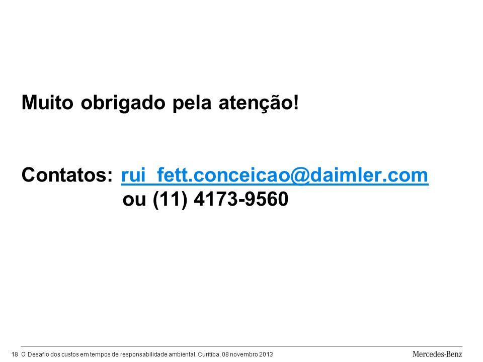 O Desafio dos custos em tempos de responsabilidade ambiental, Curitiba, 08 novembro 201318 Muito obrigado pela atenção.