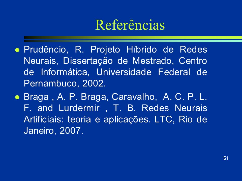 50 Referências l Aamodt, A; Plaza, E. (1994). Case-Based Reasoning: Foundational Issues, Methodological Variantions, and System Approaches. Em AI Comm